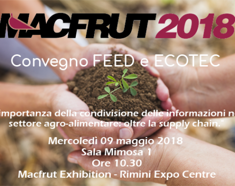 Convegno FEED e ECOTEC Mercoledì 09/05/2018 Macfrut Exhibition - Rimini Expo Centre